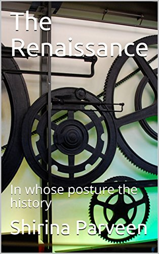 The Renaissance: In whose posture the history (English Edition)
