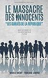 Le Massacre des Innocents - Les Oubliés de la République