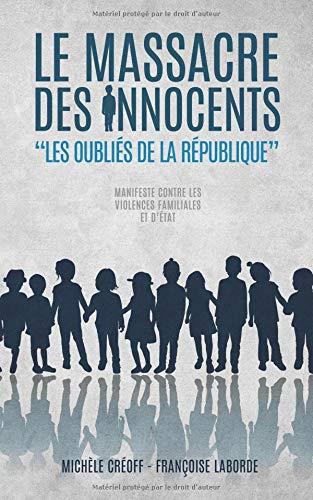 Le Massacre des Innocents: Les Oubliés de la République par Mm Françoise Laborde