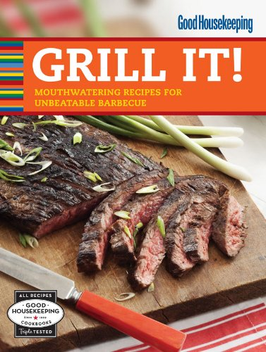 good-housekeeping-grill-it-mouthwatering-recipes-for-unbeatable-barbecue