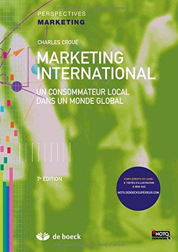 Marketing international : Un consommateur local dans un monde global par Charles Croué