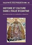 Histoire et culture dans l'Italie byzantine - Acquis et nouvelles recherches