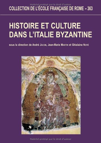 Histoire et culture dans l'Italie byzantine : acquis et nouvelles recherches