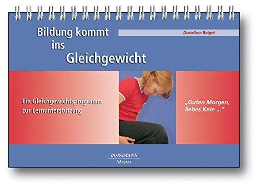 """Bildung kommt ins Gleichgewicht: """"Guten Morgen, liebes Knie ..."""" mit Begleitheft Ein Gleichgewichtsprogramm zur Lernunterstützung"""