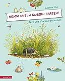 Komm mit in unsern Garten!: Tiere und Pflanzen entdecken