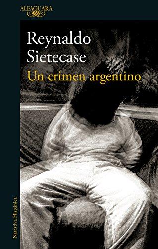 Un crimen argentino por Reynaldo Sietecase