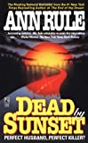 Dead by Sunset by Ann Rule (1996-04-01)