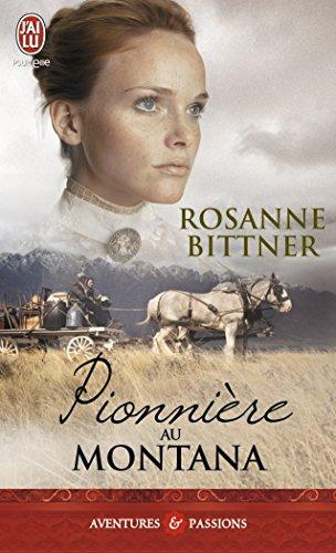 Pionnière au Montana par Rosanne Bittner