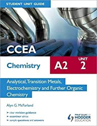 CCEA Chemistry A2 Student Unit Guide Unit 2: Analytical, Transition Metals, Electrochemistry and Further Organic Chemistry (Cces Chemistry A2 Student Unit)