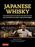 #9: Japanese Whisky: The Ultimate Guide to the World's Most Desirable Spirit with Tasting Notes from Japan's Leading Whisky Blogger