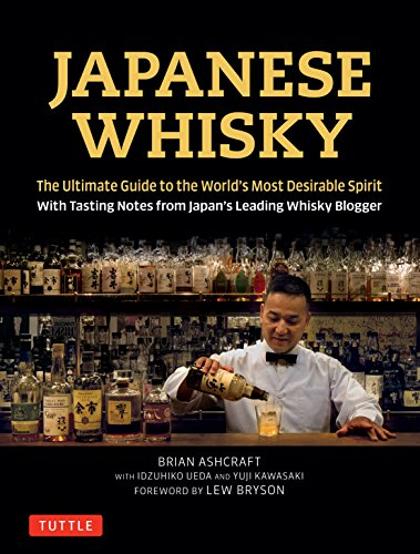 Japanese Whisky : The Ultimate Guide to the World's Most Desirable Spirit par Brian Ashcraft