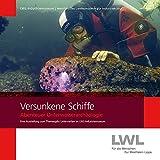 Versunkene Schiffe: Abenteuer Unterwasserarchäologie