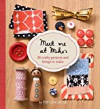 Meet me at Mike`s. 26 crafty projects and things to make.
