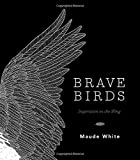 #8: Brave Birds