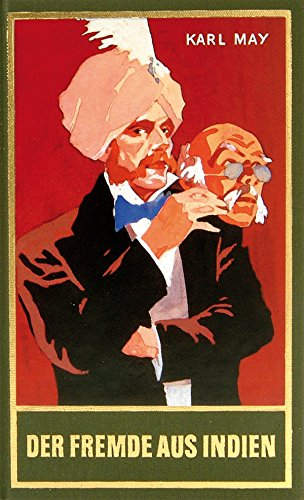 Der Fremde aus Indien: Roman, Band 65 der Gesammelten Werke (Karl Mays Gesammelte Werke) Indien Band