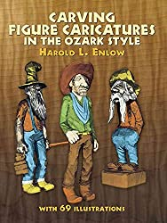 [(Carving Figure Caricatures in the Ozark Style)] [By (author) Harold L. Enlow] published on (December, 1975)