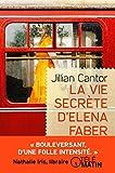 La vie secrète d'Elena Faber / Jillian Cantor | Cantor, Jilian. Auteur