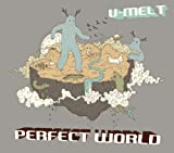 Songtexte von U-Melt - Perfect World