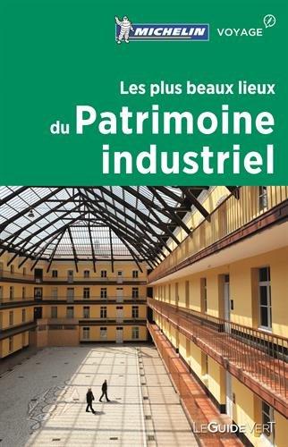 Les plus beaux lieux du patrimoine industriel Michelin