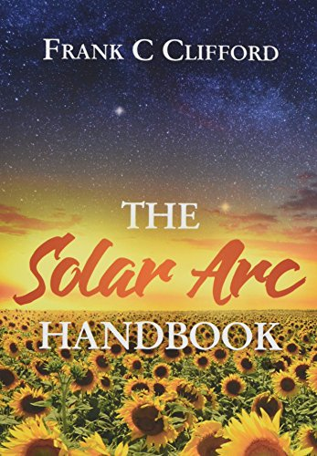 The Solar Arc Handbook por Frank C Clifford
