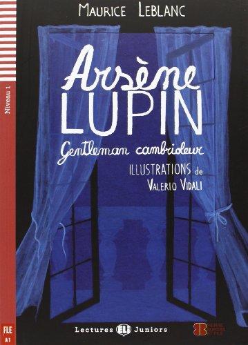 Arsene Lupin, Gentleman Cambrioleur (Lectures Eli Juniors Niveau 1 A1) por Maurice Leblanc