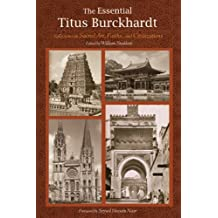 The Essential Titus Burckhardt: Reflections on Sacred Art, Faiths, and Civilizations (Perennial Philosophy Series)