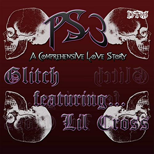 Ps3: A Comprehensive Love Story (feat. Lil Cross) [Explicit]