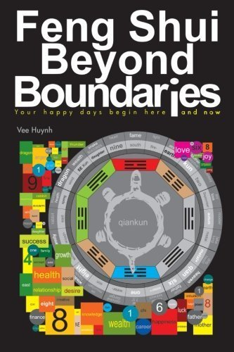 Feng Shui beyond Boundaries: Your Happy Days Begin Here and Now by Vee Huynh (2012-12-13)