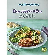 Eten zonder tellen (Weight Watchers) (Dutch Edition)