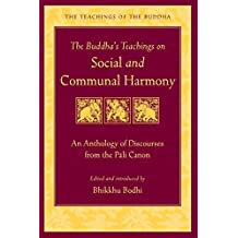 The Buddha's Teachings on Social and Communal Harmony: An Anthology of Discourses from the Pali Canon (The Teachings of the Buddha) (English Edition)