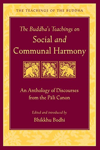 The Buddha's Teachings on Social and Communal Harmony: An Anthology of Discourses from the Pali Canon (The Teachings of the Buddha)
