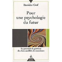 Pour une psychologie du futur : Le potentiel de guérison des états modifiés de conscience