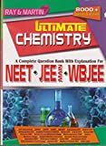 ULTIMATE CHEMISTRY - A Complete Question Bank With Explanation For NEET, JEE MAIN, WBJEE