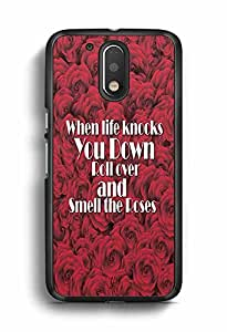 YuBingo When Life Knocks you Down, Roll Over and Smell the Roses Designer Mobile Case Back Cover for Motorola G4 Plus