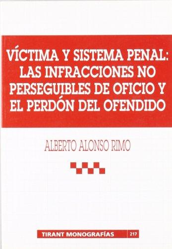 Portada del libro Víctima y sistema penal : las infracciones no perseguibles de oficio y el perdón del ofendido