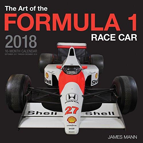 The Art of the Formula 1 Race Car 2018: 16 Month Calendar Includes September 2017 Through December 2018 (Calendars 2018)