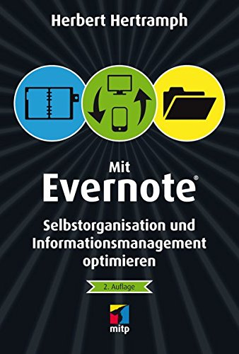 Mit Evernote Selbstorganisation und Informationsmanagement optimieren (mitp/Die kleinen Schwarzen)