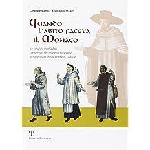 Quando L'Abito Faceva Il Monaco: 62 Figurini Monastici Conservati Nel Museo Diocesano Di Santo Stefano Al Ponte Di Firenze