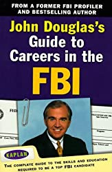 John Douglas's Guide to Careers in the FBI by John E. Douglas (1998-11-01)