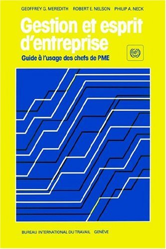 Gestion et esprit d'entreprise. Guide ?? l'usage des chefs de PME by Geoffroy G. Meredith (1992-02-24) par Geoffroy G. Meredith;Robert E. Nelson;Philip A. Neck