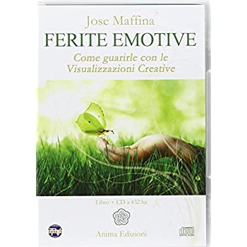 Ferite Emotive. Come Guarirle Con Le Visualizzazioni Creative. Con Cd Audio
