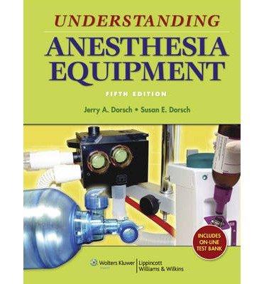 [(Understanding Anesthesia Equipment)] [Author: Susan E. Dorsch] published on (November, 2007)