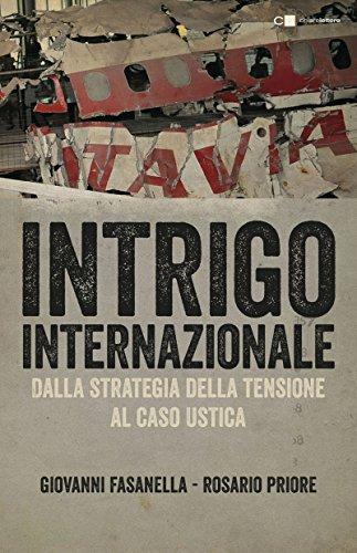 Intrigo internazionale: Perch la guerra in Italia. Le verit che non si sono mai potute dire
