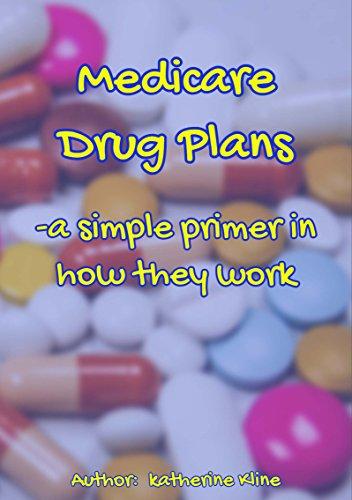 Medicare 2018 Drug Plan Primer: How Medicare Drug Plans Work (English Edition)
