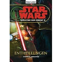 Star Wars Wächter der Macht 8: Enthüllungen