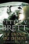 Le Cycle des démons, tome 2 : La Lance du désert par Brett