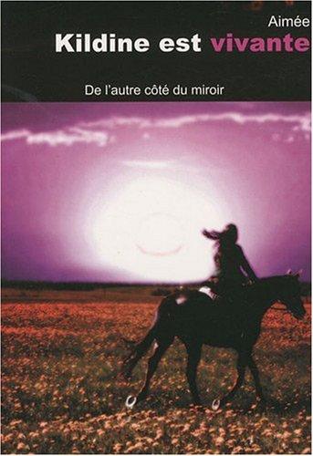 Kildine est vivante : De l'autre côté du miroir par Aimée