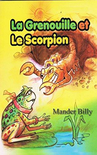 La Grenouille et Le Scorpion: Conte pour enfant : Belle Histoire (La Grenouille et Le Scorpion) par Mander Billy