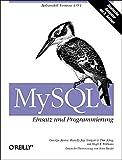 MySQL: Einsatz und Programmierung