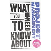 What You Need to Know about Project Management